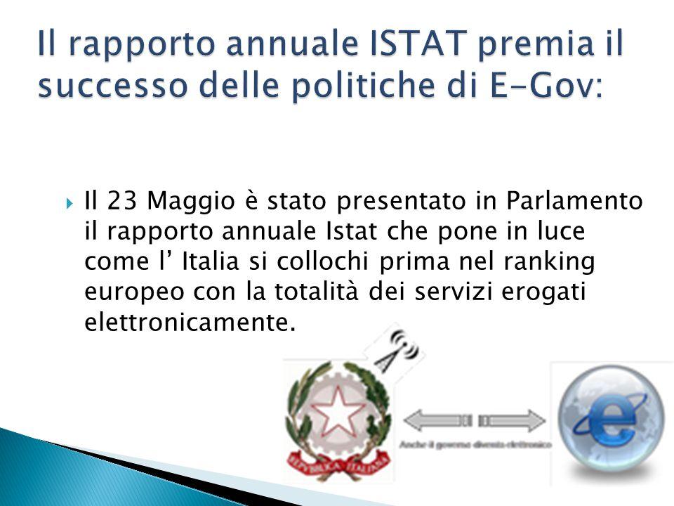  Il 23 Maggio è stato presentato in Parlamento il rapporto annuale Istat che pone in luce come l' Italia si collochi prima nel ranking europeo con la totalità dei servizi erogati elettronicamente.