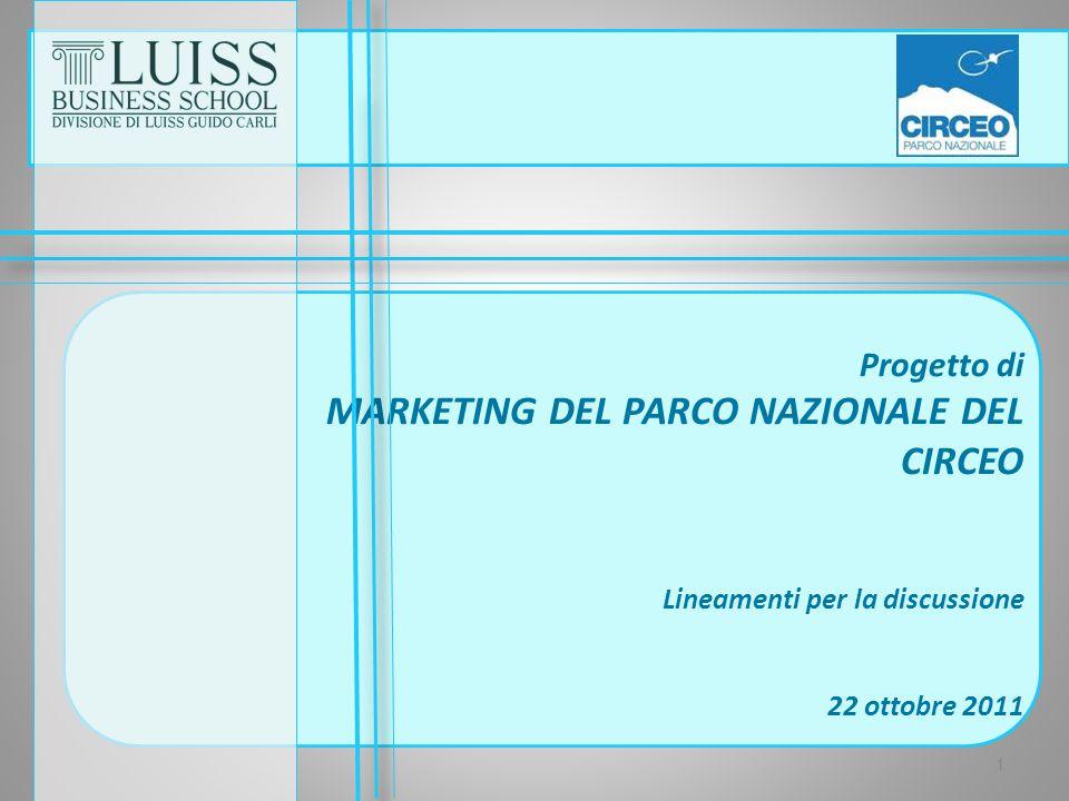 Progetto di MARKETING DEL PARCO NAZIONALE DEL CIRCEO Lineamenti per la discussione 22 ottobre 2011 1