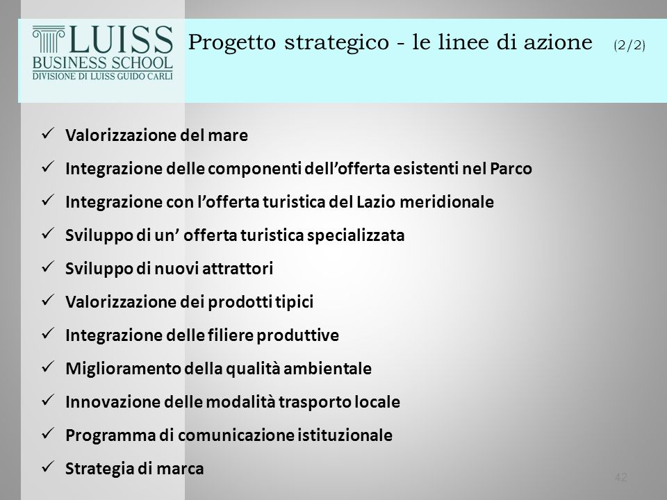 42 Progetto strategico - le linee di azione (2/2) Valorizzazione del mare Integrazione delle componenti dell'offerta esistenti nel Parco Integrazione