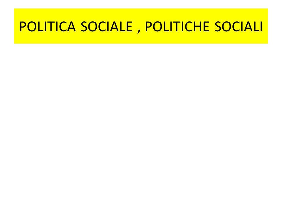 POLITICA SOCIALE, POLITICHE SOCIALI