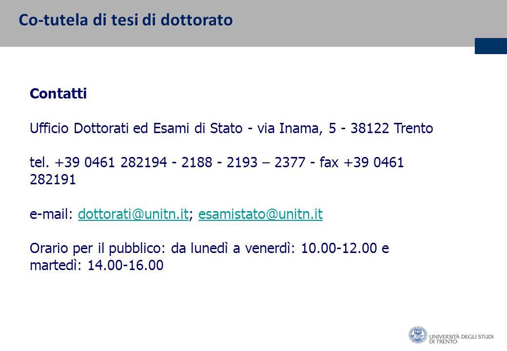 Contatti Ufficio Dottorati ed Esami di Stato - via Inama, 5 - 38122 Trento tel.