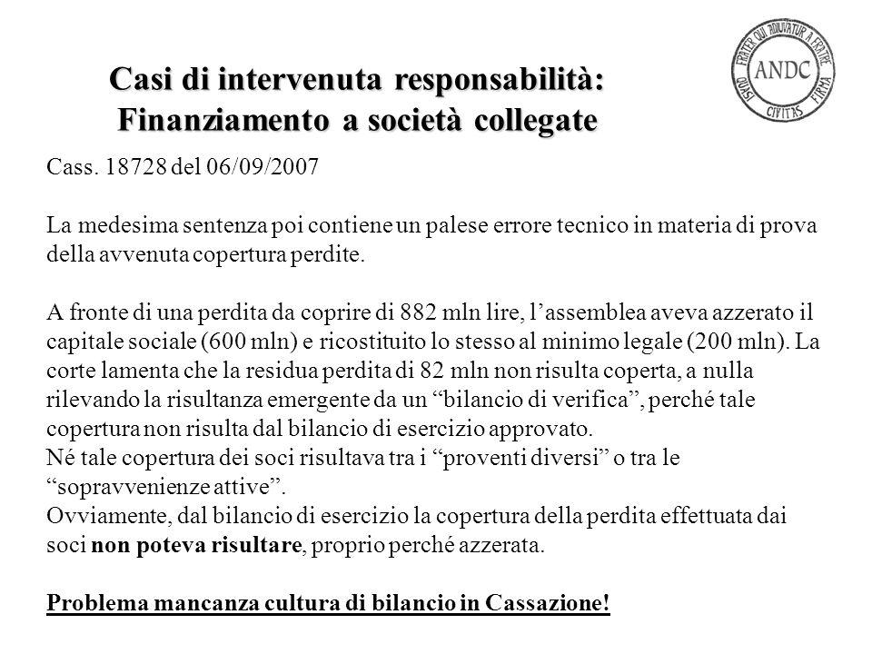 Cass. 18728 del 06/09/2007 La medesima sentenza poi contiene un palese errore tecnico in materia di prova della avvenuta copertura perdite. A fronte d