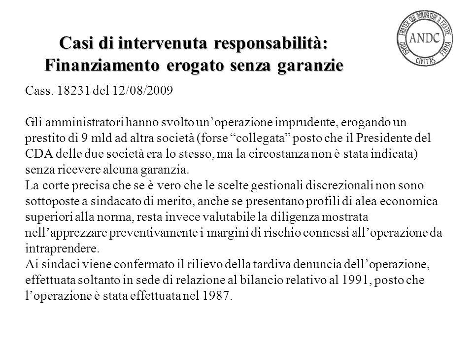 """Cass. 18231 del 12/08/2009 Gli amministratori hanno svolto un'operazione imprudente, erogando un prestito di 9 mld ad altra società (forse """"collegata"""""""