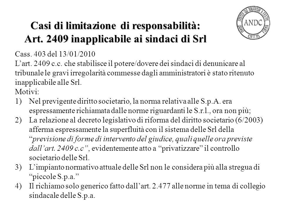 Cass. 403 del 13/01/2010 L'art. 2409 c.c. che stabilisce il potere/dovere dei sindaci di denunicare al tribunale le gravi irregolarità commesse dagli