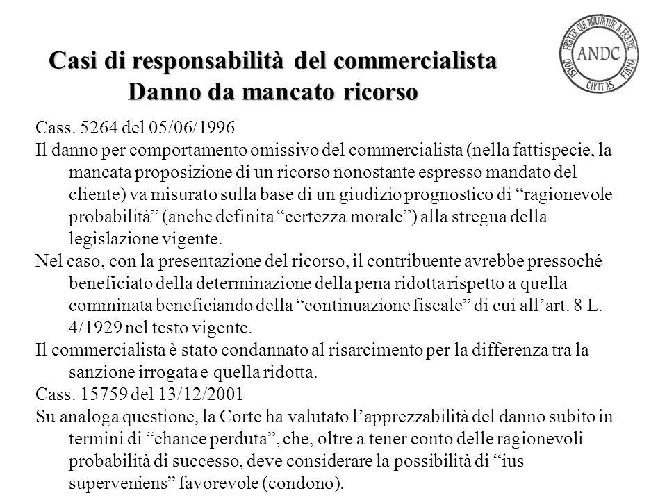 Cass. 5264 del 05/06/1996 Il danno per comportamento omissivo del commercialista (nella fattispecie, la mancata proposizione di un ricorso nonostante