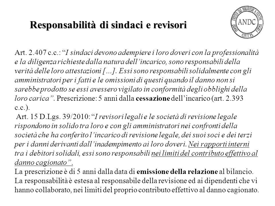 """Art. 2.407 c.c.: """"I sindaci devono adempiere i loro doveri con la professionalità e la diligenza richieste dalla natura dell'incarico, sono responsabi"""