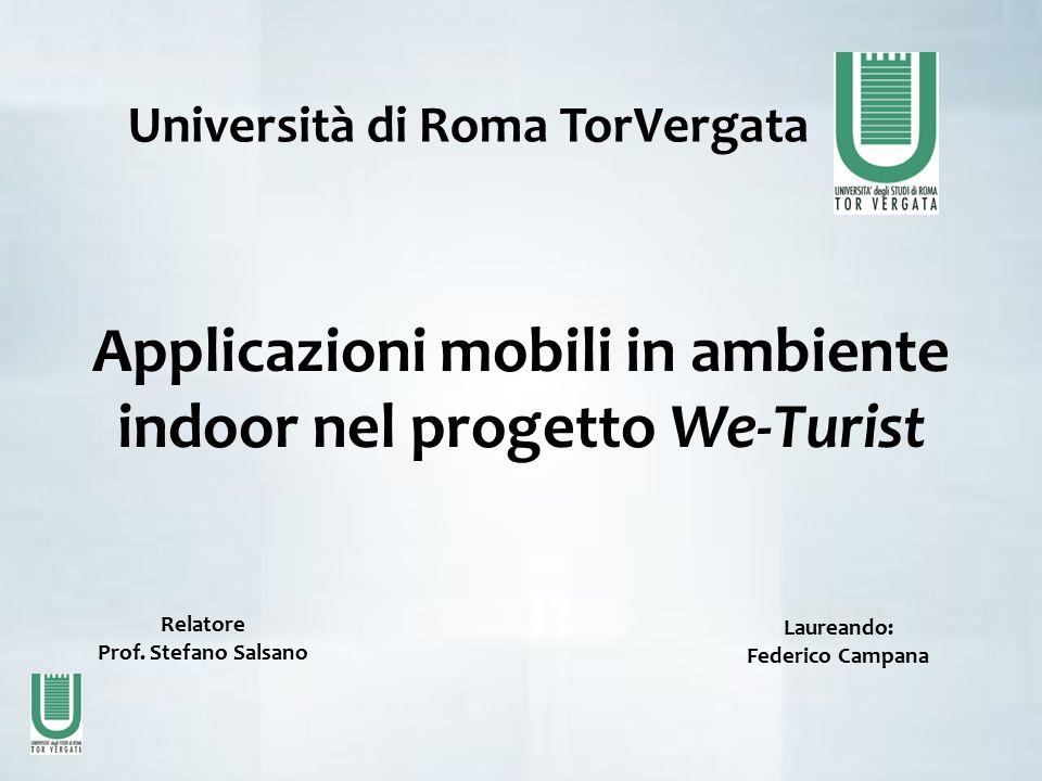 Applicazioni mobili in ambiente indoor nel progetto We-Turist Relatore Prof.