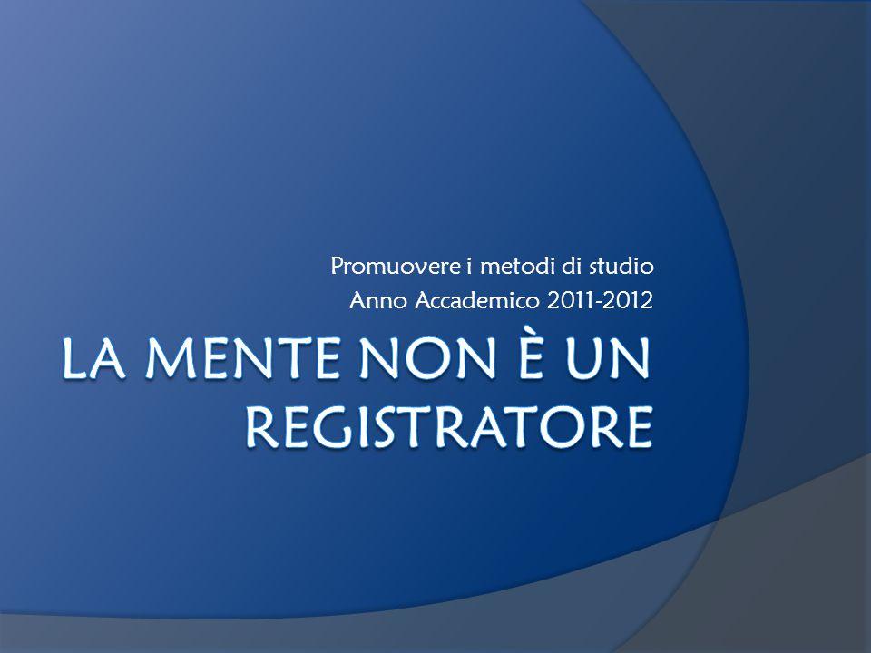 Promuovere i metodi di studio Anno Accademico 2011-2012
