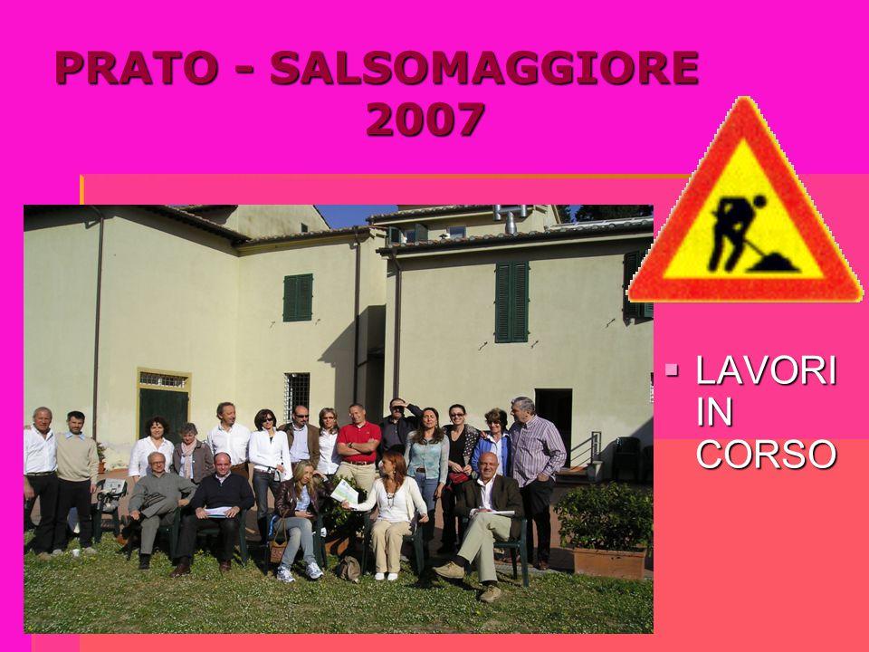 PRATO - SALSOMAGGIORE 2007  LAVORI IN CORSO