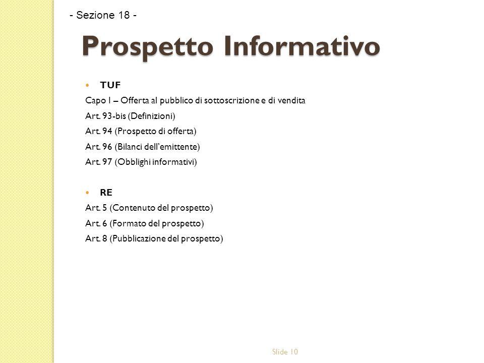 Slide 10 Prospetto Informativo TUF Capo I – Offerta al pubblico di sottoscrizione e di vendita Art.