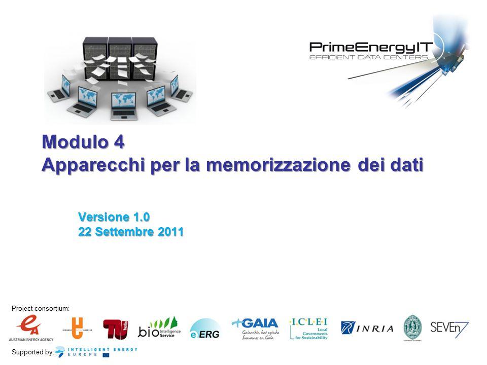 Supported by: Project consortium: Modulo 4 Apparecchi per la memorizzazione dei dati Versione 1.0 22 Settembre 2011