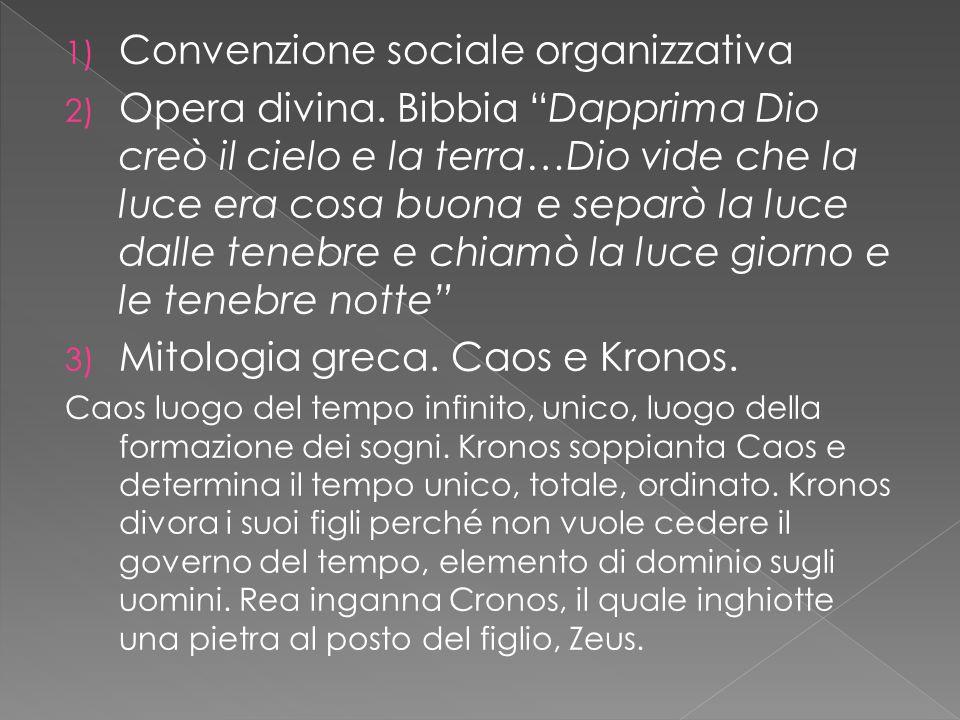 1) Convenzione sociale organizzativa 2) Opera divina.