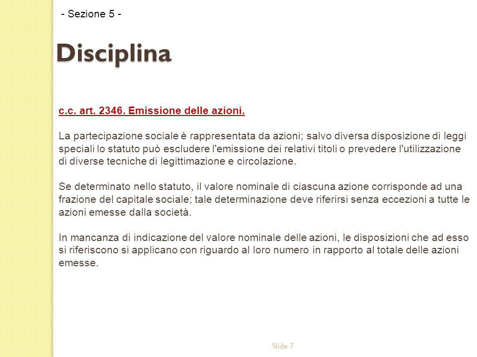 Slide 7 Disciplina c.c. art. 2346. Emissione delle azioni.