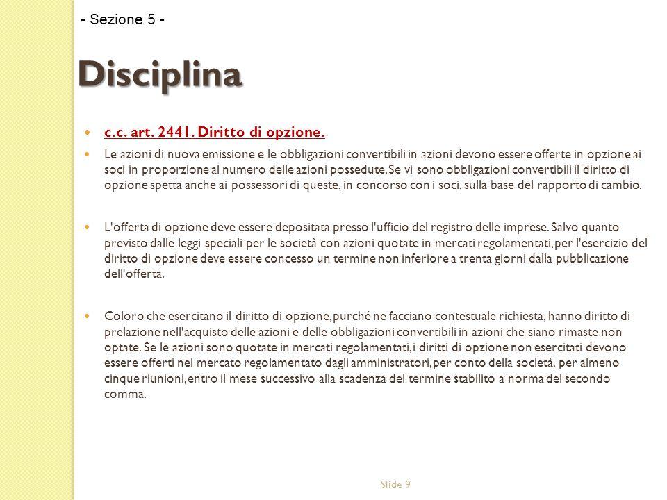 Slide 20 Parere di congruità sull aumento di capitale con limitazione o esclusione del diritto di opzione - Art.