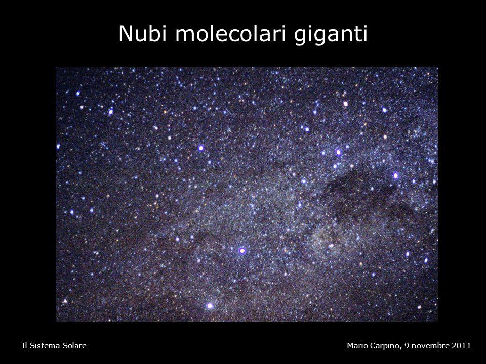 Nubi molecolari giganti Mario Carpino, 9 novembre 2011Il Sistema Solare