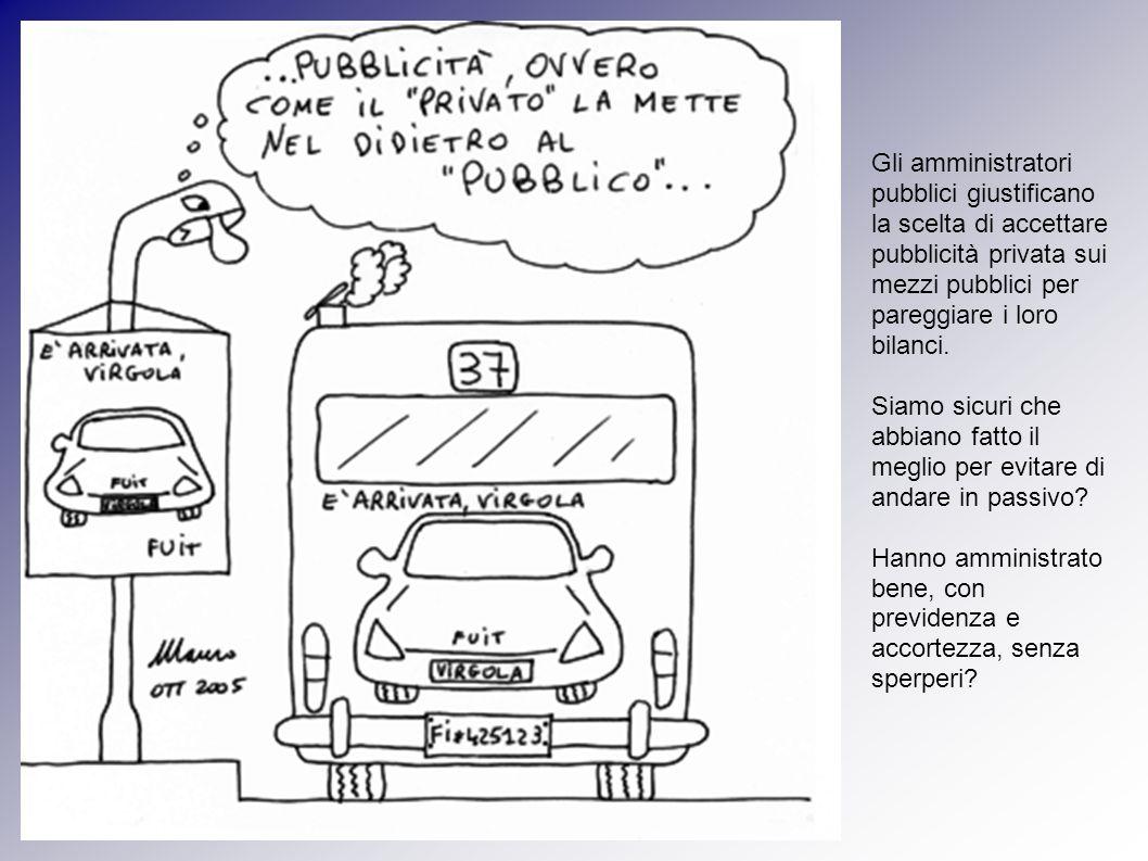 Gli amministratori pubblici giustificano la scelta di accettare pubblicità privata sui mezzi pubblici per pareggiare i loro bilanci.