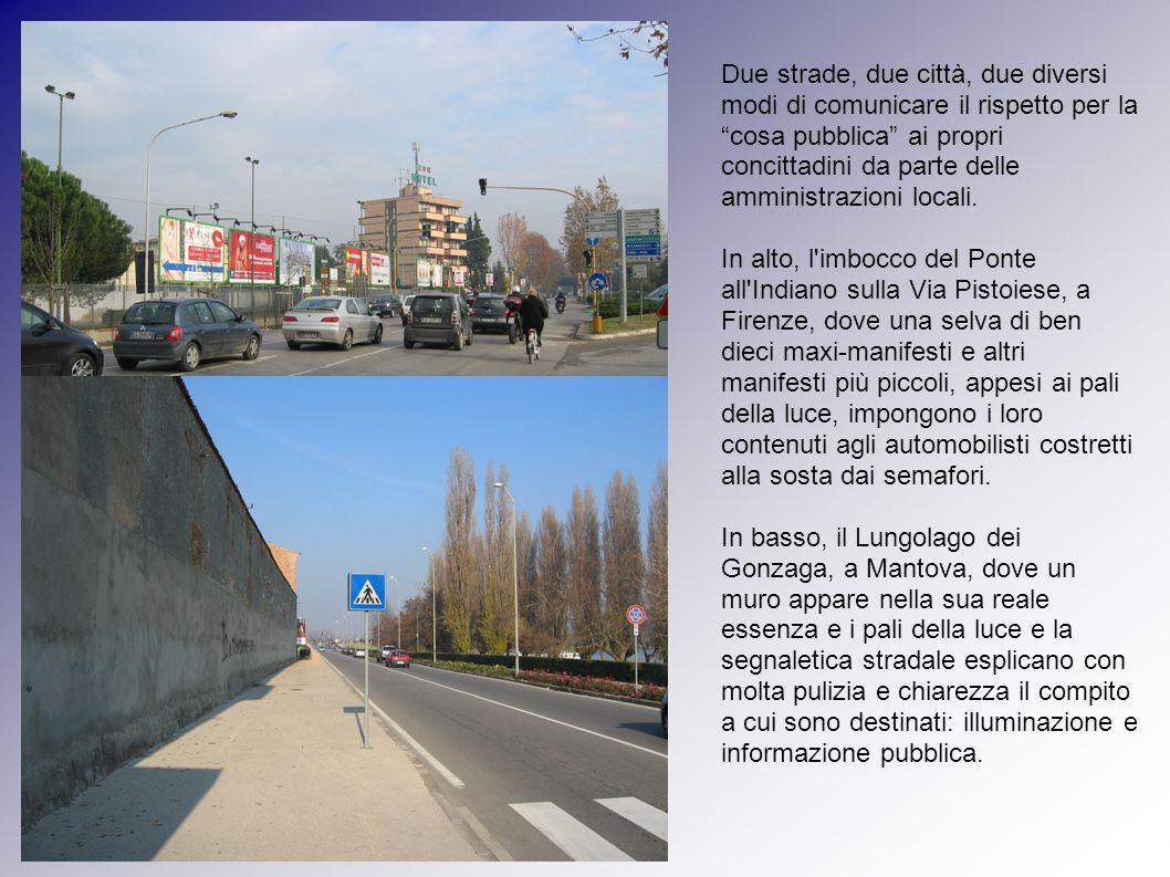 Due strade, due città, due diversi modi di comunicare il rispetto per la cosa pubblica ai propri concittadini da parte delle amministrazioni locali.