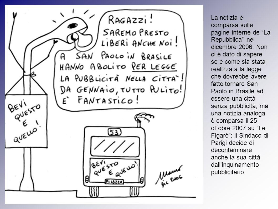 La notizia è comparsa sulle pagine interne de La Repubblica nel dicembre 2006.