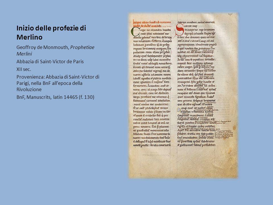 Inizio delle profezie di Merlino Geoffroy de Monmouth, Prophetiae Merlini Abbazia di Saint-Victor de Paris XII sec. Provenienza: Abbazia di Saint-Vict