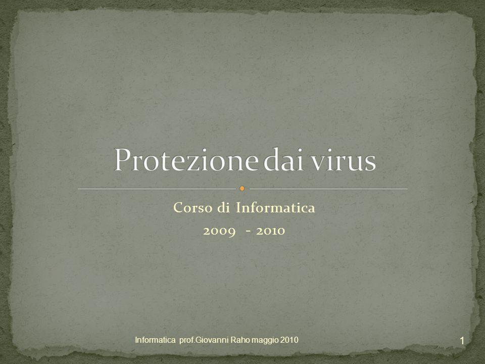 Corso di Informatica 2009 - 2010 1 Informatica prof.Giovanni Raho maggio 2010