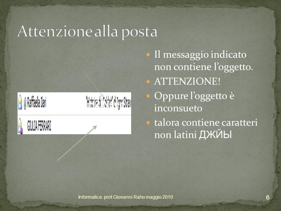 Il messaggio indicato non contiene l'oggetto. ATTENZIONE.
