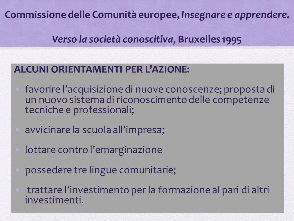 Commissione delle Comunità europee, Insegnare e apprendere. Verso la società conoscitiva, Bruxelles 1995 ALCUNI ORIENTAMENTI PER L'AZIONE: favorire l'