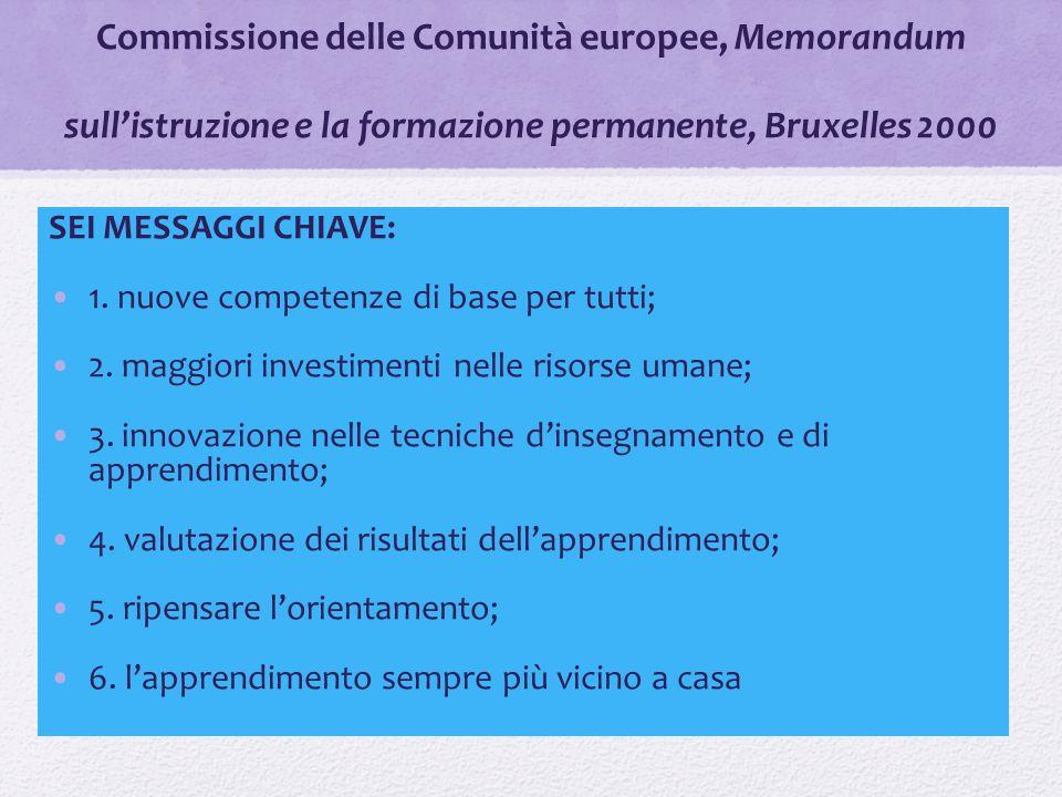 Commissione delle Comunità europee, Memorandum sull'istruzione e la formazione permanente, Bruxelles 2000 SEI MESSAGGI CHIAVE: 1. nuove competenze di