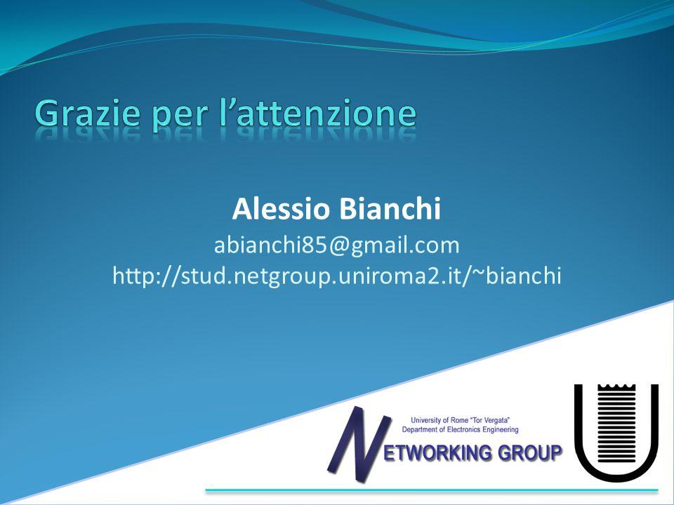 Alessio Bianchi abianchi85@gmail.com http://stud.netgroup.uniroma2.it/~bianchi