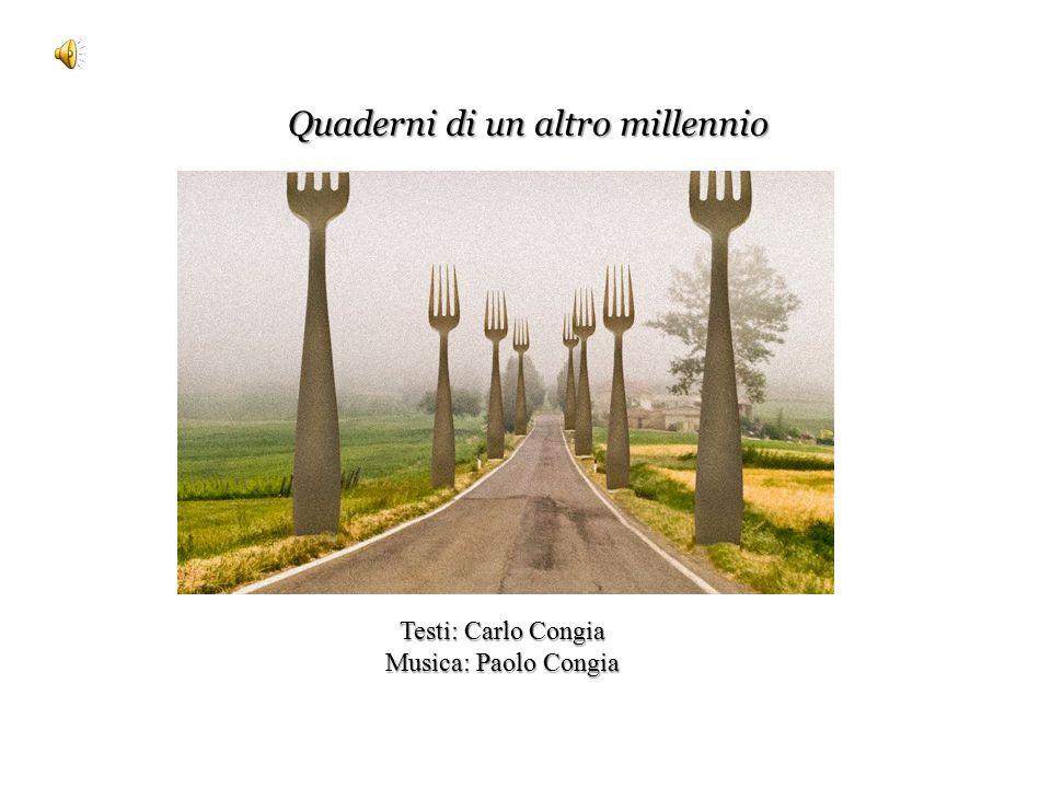 Quaderni di un altro millennio Testi: Carlo Congia Musica: Paolo Congia