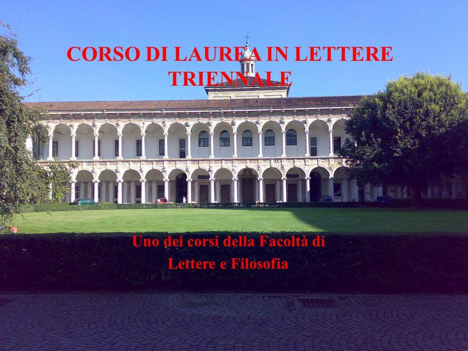 CORSO DI LAUREA IN LETTERE TRIENNALE Uno dei corsi della Facoltà di Lettere e Filosofia