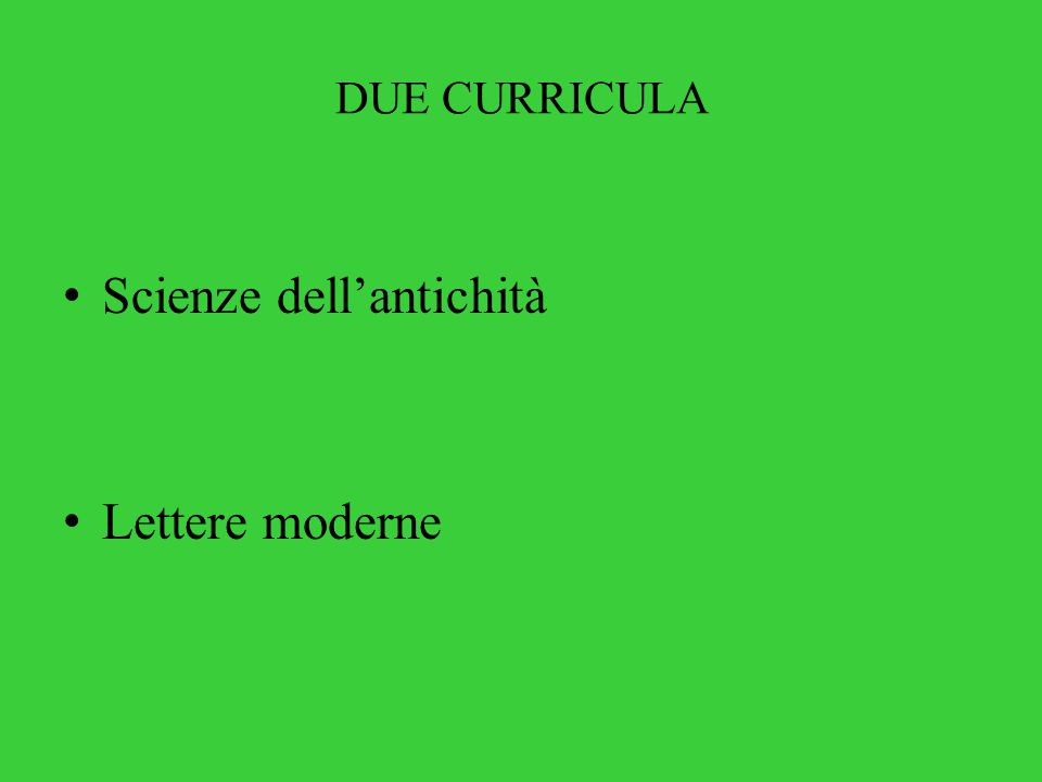 DUE CURRICULA Scienze dell'antichità Lettere moderne