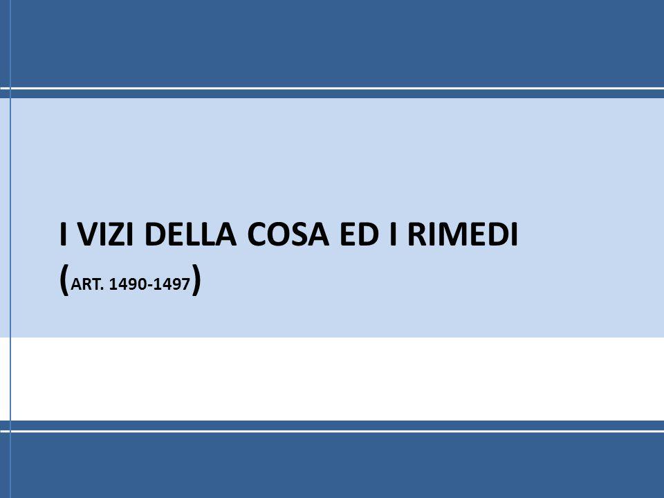 I VIZI DELLA COSA ED I RIMEDI ( ART. 1490-1497 )