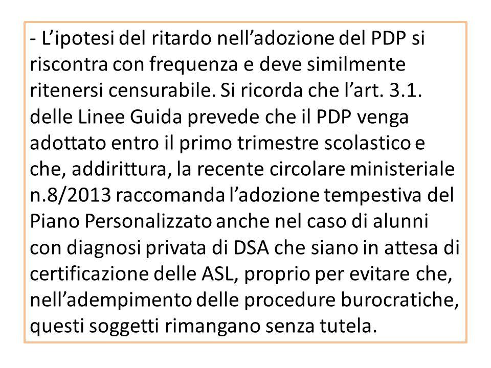 - L'ipotesi del ritardo nell'adozione del PDP si riscontra con frequenza e deve similmente ritenersi censurabile.