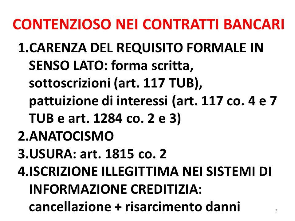 CONTENZIOSO NEI CONTRATTI BANCARI 1.CARENZA DEL REQUISITO FORMALE IN SENSO LATO: forma scritta, sottoscrizioni (art. 117 TUB), pattuizione di interess