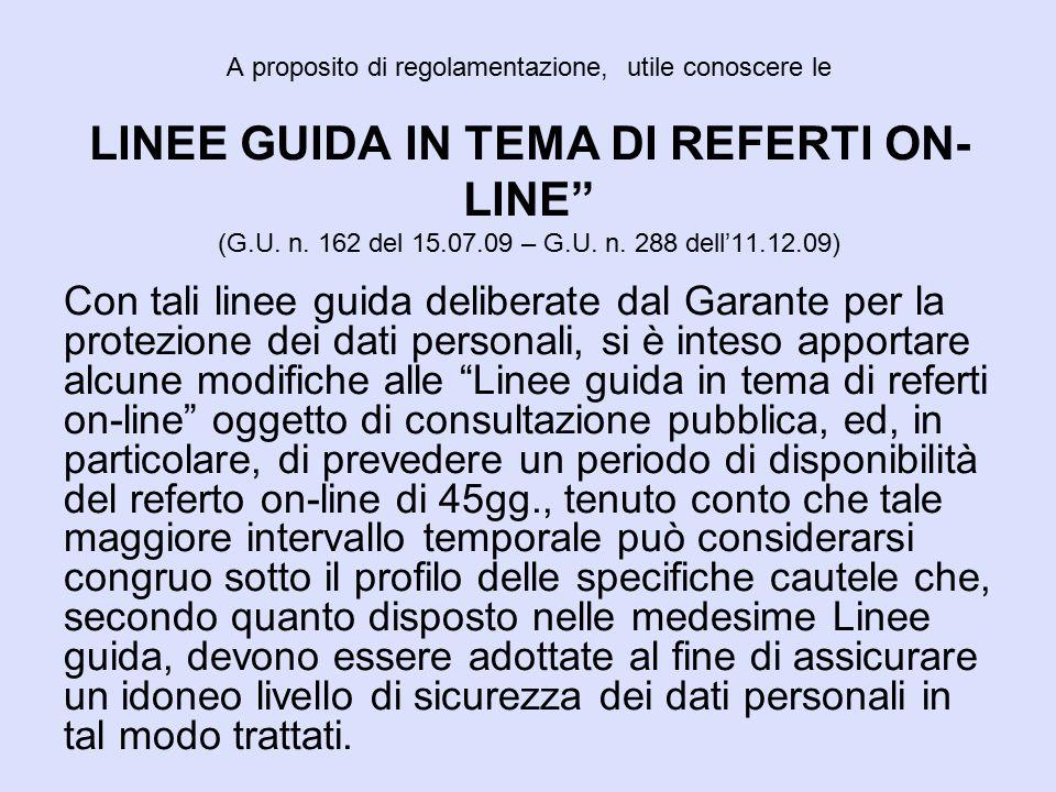 """A proposito di regolamentazione, utile conoscere le LINEE GUIDA IN TEMA DI REFERTI ON- LINE"""" (G.U. n. 162 del 15.07.09 – G.U. n. 288 dell'11.12.09) Co"""
