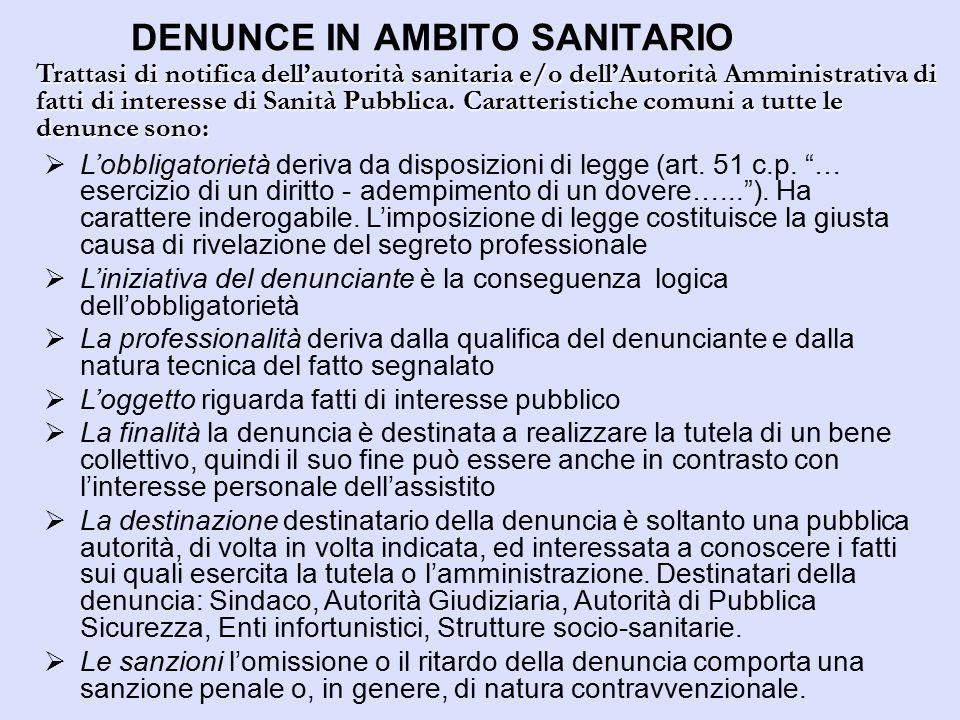 DENUNCE IN AMBITO SANITARIO Trattasi di notifica dell'autorità sanitaria e/o dell'Autorità Amministrativa di fatti di interesse di Sanità Pubblica. Ca