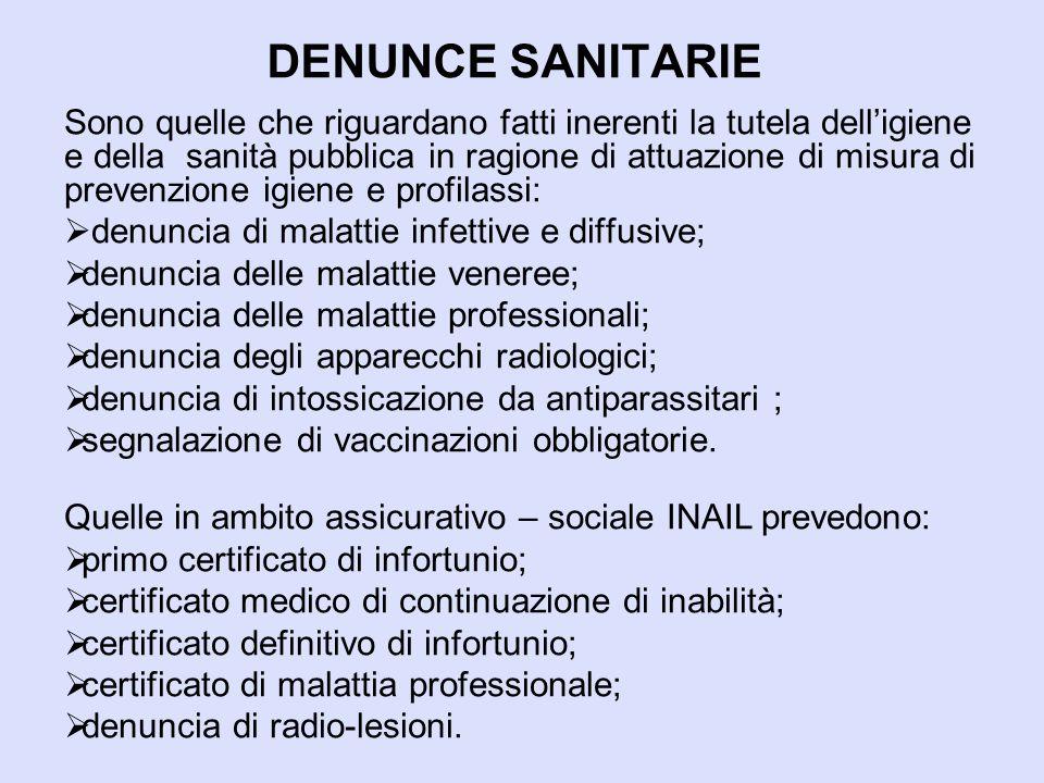 DENUNCE SANITARIE Sono quelle che riguardano fatti inerenti la tutela dell'igiene e della sanità pubblica in ragione di attuazione di misura di preven