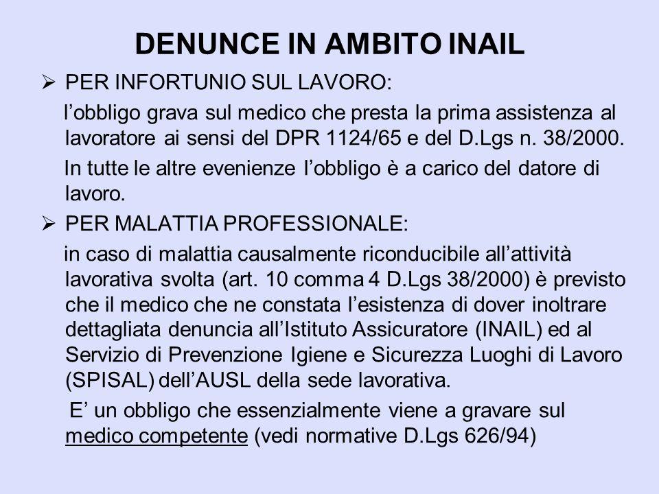 DENUNCE IN AMBITO INAIL  PER INFORTUNIO SUL LAVORO: l'obbligo grava sul medico che presta la prima assistenza al lavoratore ai sensi del DPR 1124/65