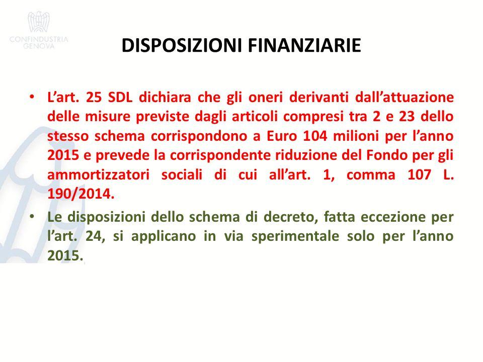 DISPOSIZIONI FINANZIARIE L'art. 25 SDL dichiara che gli oneri derivanti dall'attuazione delle misure previste dagli articoli compresi tra 2 e 23 dello