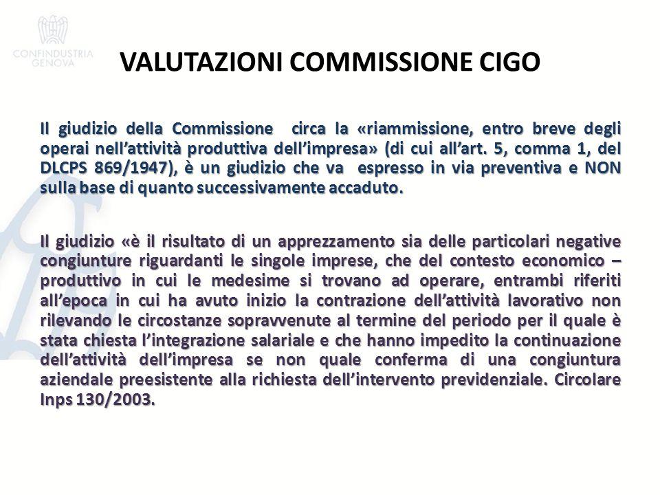 VALUTAZIONI COMMISSIONE CIGO Il giudizio della Commissione circa la «riammissione, entro breve degli operai nell'attività produttiva dell'impresa» (di