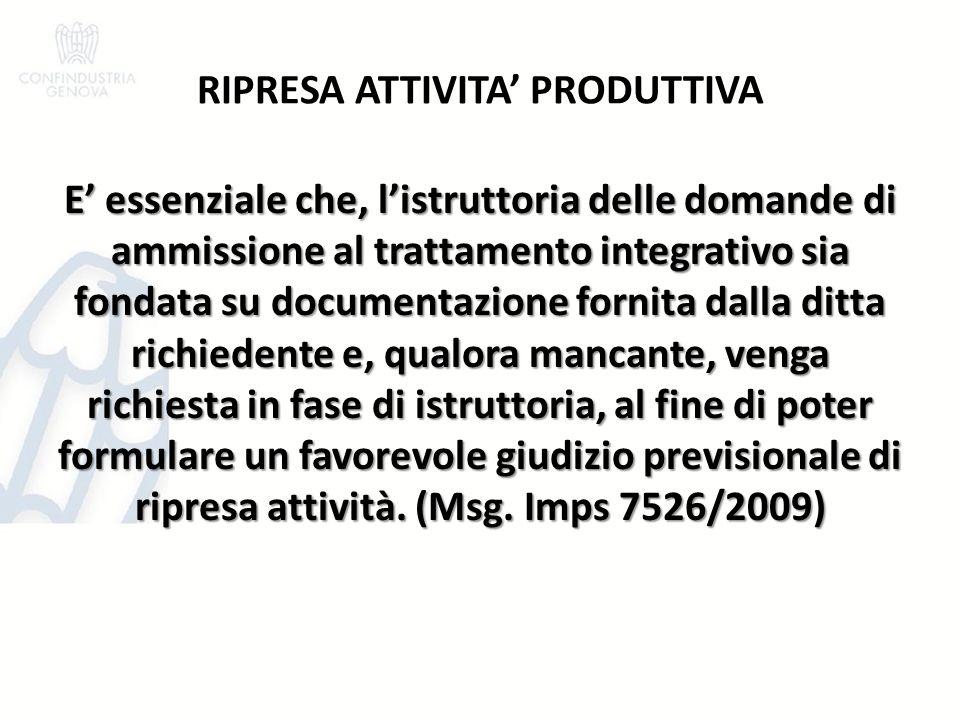 RIPRESA ATTIVITA' PRODUTTIVA E' essenziale che, l'istruttoria delle domande di ammissione al trattamento integrativo sia fondata su documentazione for