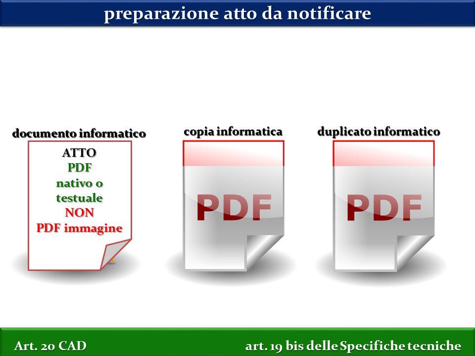 preparazione atto da notificare documento informatico copia informatica ATTOPDF nativo o testuale NON PDF immagine Art.