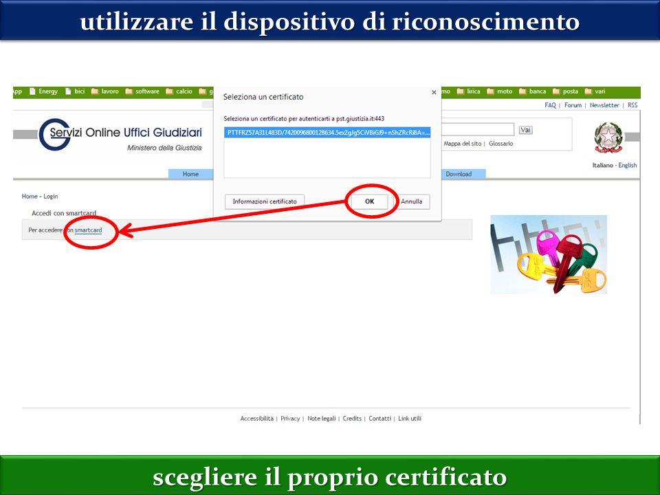 utilizzare il dispositivo di riconoscimento scegliere il proprio certificato