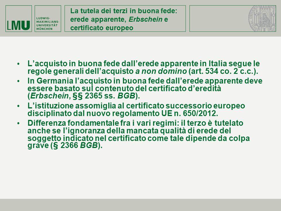 La tutela dei terzi in buona fede: erede apparente, Erbschein e certificato europeo L'acquisto in buona fede dall'erede apparente in Italia segue le r
