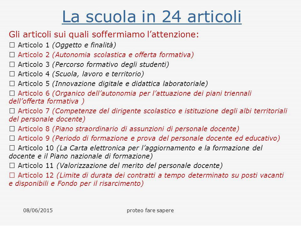 La scuola in 24 articoli Gli articoli sui quali soffermiamo l'attenzione:  Articolo 1 (Oggetto e finalità)  Articolo 2 (Autonomia scolastica e offer