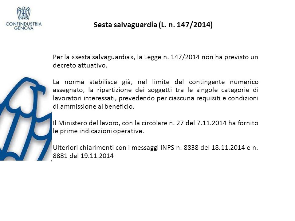 Sesta salvaguardia (L.n. 147/2014) e Per la «sesta salvaguardia», la Legge n.