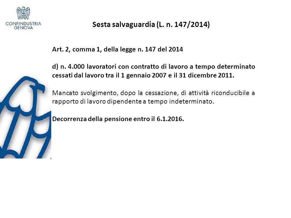Sesta salvaguardia (L.n. 147/2014) e Art. 2, comma 1, della legge n.