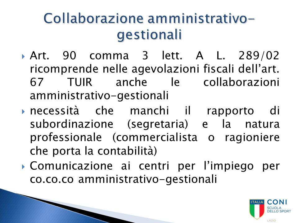  Art. 90 comma 3 lett. A L. 289/02 ricomprende nelle agevolazioni fiscali dell'art. 67 TUIR anche le collaborazioni amministrativo-gestionali  neces