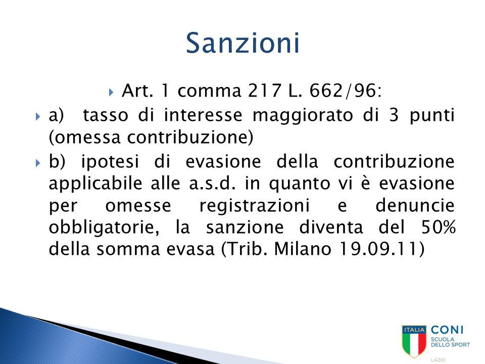  Art. 1 comma 217 L. 662/96:  a) tasso di interesse maggiorato di 3 punti (omessa contribuzione)  b) ipotesi di evasione della contribuzione applic