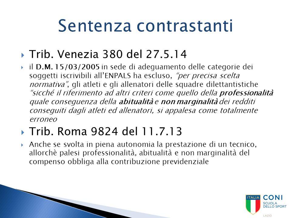 """ Trib. Venezia 380 del 27.5.14  il D.M. 15/03/2005 in sede di adeguamento delle categorie dei soggetti iscrivibili all'ENPALS ha escluso, """"per preci"""